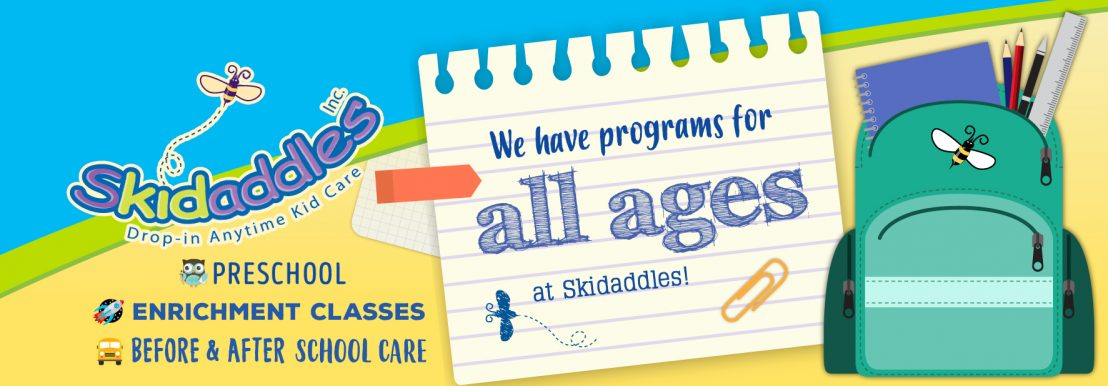 We have programs for all ages at Skidaddles.